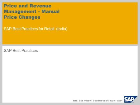Price and Revenue Management - Manual Price Changes SAP Best Practices for Retail (India) SAP Best Practices.