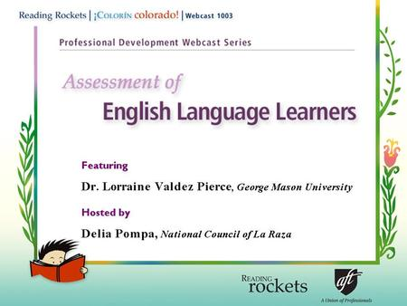 Characteristics of English Language Learners (ELLs) Language Similarities & differences Culture Childrearing practices & family values Parental role in.