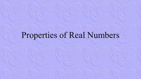 Properties of Real Numbers. Closure Property Commutative Property.