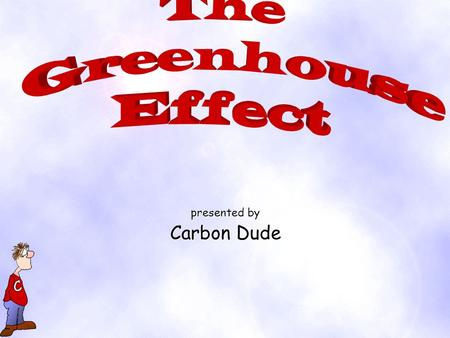 presented by Carbon Dude Carbon Dioxide basis of carbon cycle comprises 0.03% of earth's atmosphere usually more CO 2 in city air than country air product.