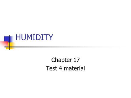 "HUMIDITY Chapter 17 Test 4 material. ASSIGNMENT – 10 POINTS WRITE A 1 TO 2 PAGE REPORT ON ""THE IMPACT OF THE TRI-STATE TORNADO IN ILLINOIS"" DUE IN ONE."