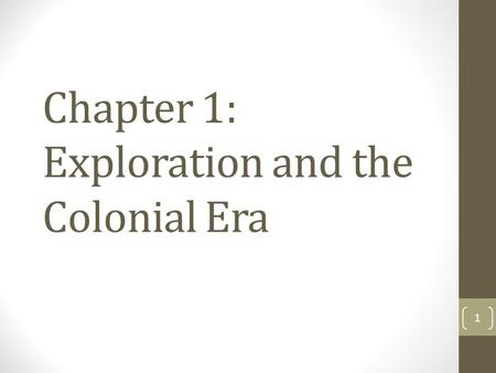 Chapter 1: Exploration and the Colonial Era 1. Journal Write a brief dialogue that might have taken place among the Native Americans observing the European.