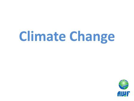 Climate Change Assess current knowledge on climate change.