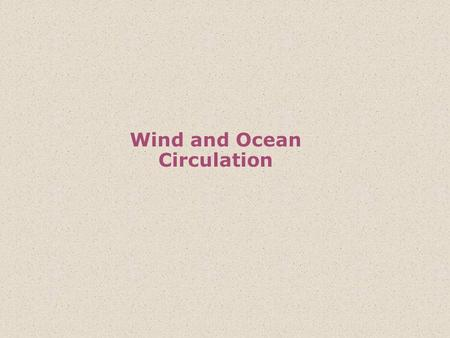 Wind and Ocean Circulation. Density of air is controlled by temperature, pressure and moisture content. Warm air is less dense than cold air and moist.