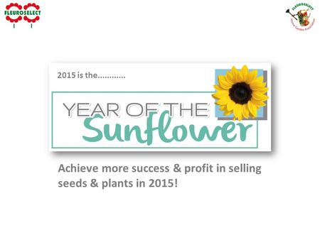 2015 is the............ Achieve more success & profit in selling seeds & plants in 2015!