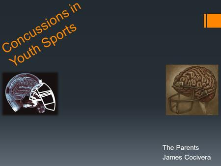 Concussions in Youth Sports The Parents James Cocivera.