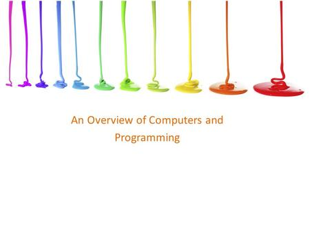 An Overview of Computers and Programming