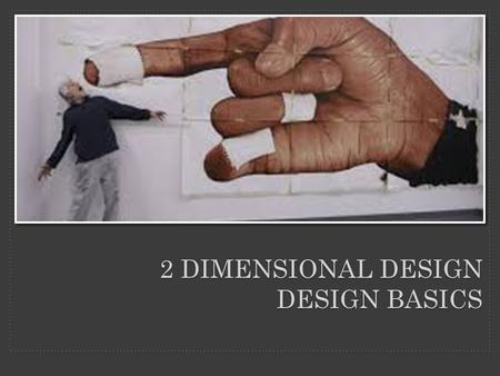 "2 DIMENSIONAL DESIGN DESIGN BASICS. Chapter 4: Scale/Proportion ""Scale"" and ""proportion"" are related terms in that both basically refer to size. Scale."