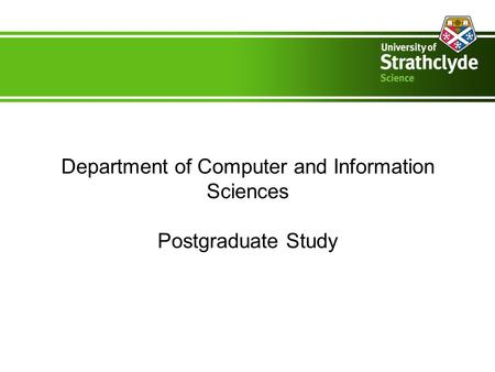 Department of Computer and Information Sciences Postgraduate Study.