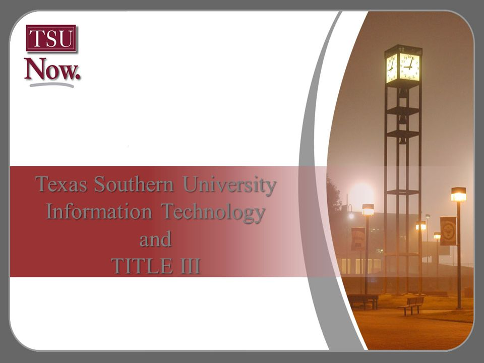 Texas Southern University Information Technology And Title Iii Ppt Download