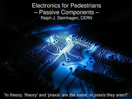 Electronics for Pedestrians – Passive Components –