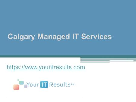 Calgary Managed IT Services https://www.youritresults.com.