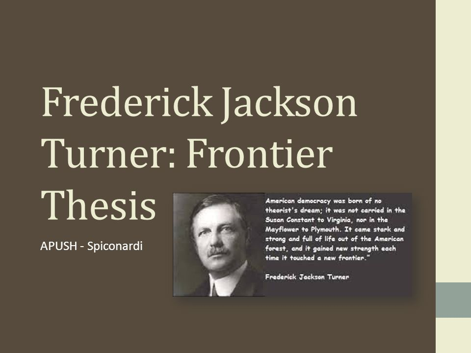 frederick jackson turner frontier thesis full text