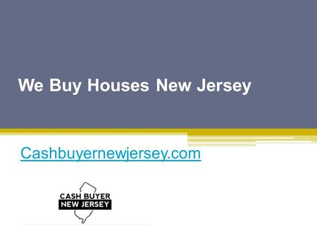 We Buy Houses New Jersey - Cashbuyernewjersey.com