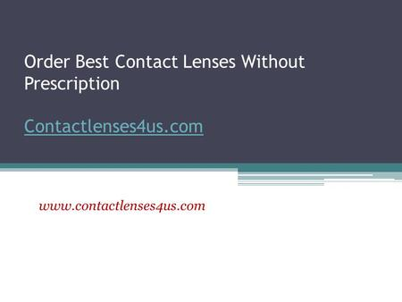 Order Best Contact Lenses Without Prescription Contactlenses4us.com Contactlenses4us.com