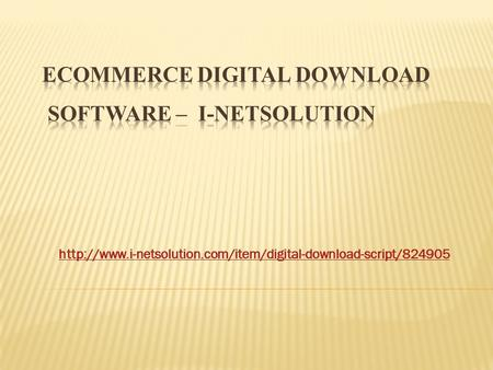 Ecommerce Digital Download Software-i-Netsolution