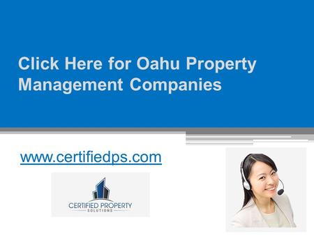Click Here for Oahu Property Management Companies - www.certifiedps.com