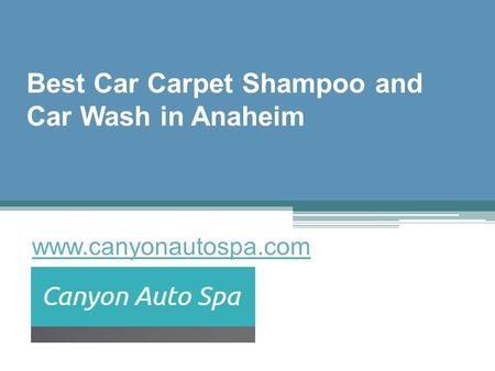 Best Car Carpet Shampoo and Car Wash in Anaheim