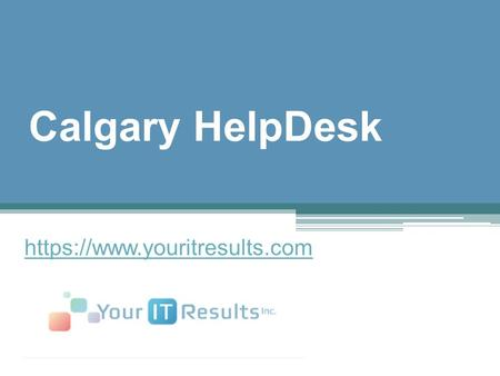 Calgary HelpDesk - www.youritresults.com