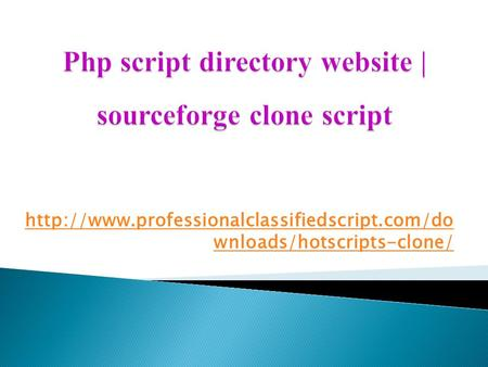 Sourceforge clone script, php script directory website, hotscripts software, Php clone script directory
