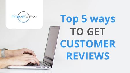 The top 5 ways to get customer reviews