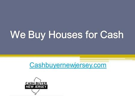 We Buy Houses for Cash - Cashbuyernewjersey.com