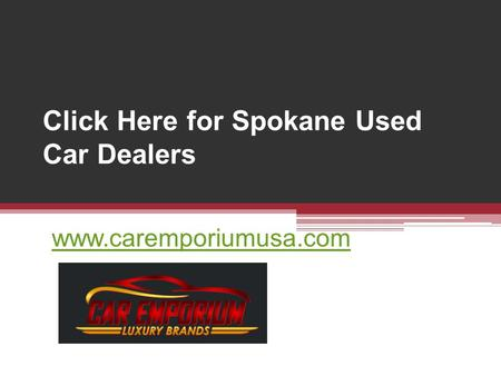 Click Here for Spokane Used Car Dealers