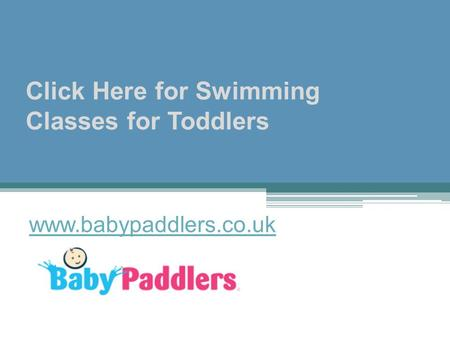 Click Here for Swimming Classes for Toddlers