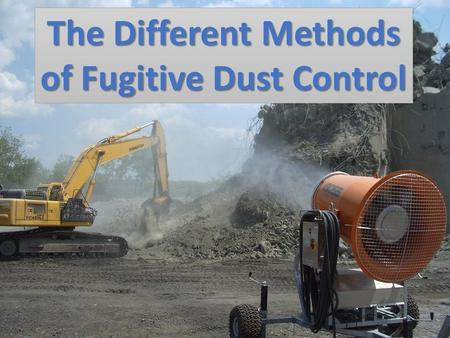 The Different Methods of Fugitive Dust Control