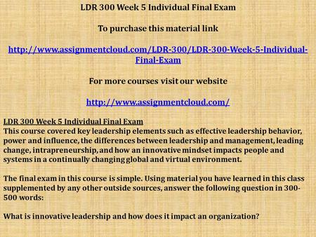 LDR 300 Week 5 Individual Final Exam To purchase this material link