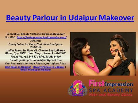 Beauty Parlour in Udaipur Makeover Contact Us: Beauty Parlour in Udaipur Makeover Our Web: