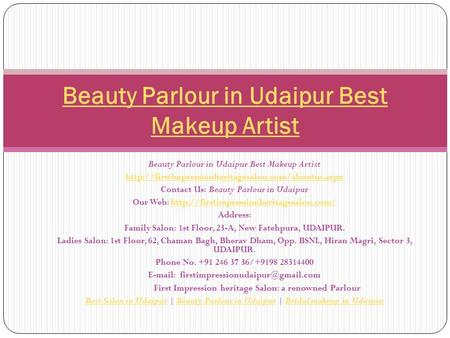 Beauty Parlour in Udaipur Best Makeup Artist  Contact Us: Beauty Parlour in Udaipur Our Web: