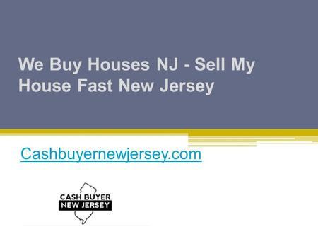 We Buy Houses NJ - Sell My House Fast New Jersey Cashbuyernewjersey.com.