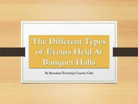 The Different Types of Events Held At Banquet Halls