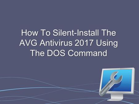How To Silent-Install The AVG Antivirus 2017 Using The DOS Command.