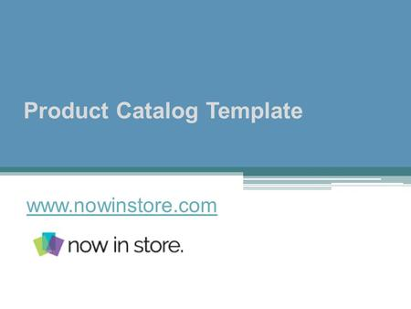 Product Catalog Template - www.nowinstore.com