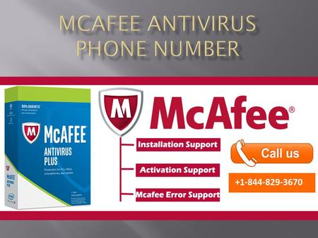 McAfee Antivirus Phone Number McAfee Antivirus Phone Number offers technical support.