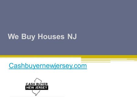 We Buy Houses NJ - Cashbuyernewjersey.com