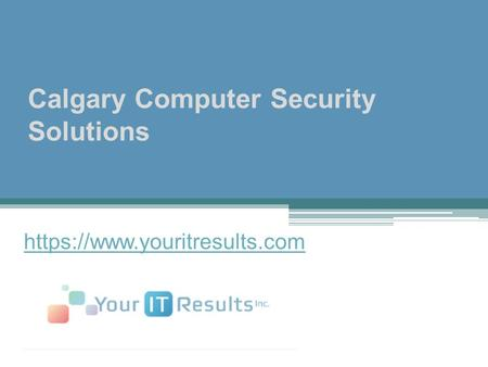 Calgary Computer Security Solutions https://www.youritresults.com.