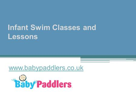 Infant Swim Classes and Lessons - www.babypaddlers.co.uk