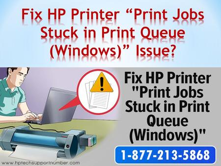"Fix HP Printer ""Print Jobs Stuck in Print Queue (Windows)"" Issue HP is one of the reliable manufacturers of printer and has highly range of users around."