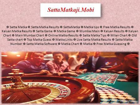 The Biggest Online Gambling Site is SattaMatkaji - ppt download