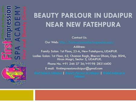 BEAUTY PARLOUR IN UDAIPUR NEAR NEW FATEHPURA Contact Us: Our Web:  Address: