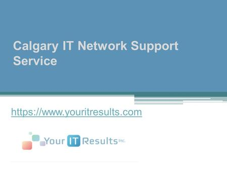 Calgary IT Network Support Service https://www.youritresults.com.
