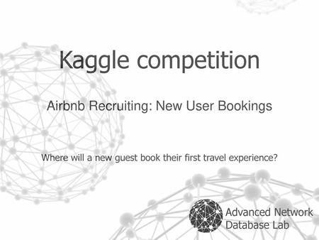 Kaggle Winner Presentation Template  Agenda 1 Background 2 Summary 3