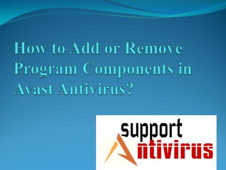 Are you protecting your system from harmful viruses using Avast Antivirus? Do you want to add a component to it or remove it when required? Are you not.