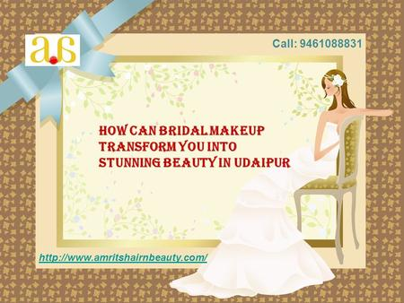 How Can Bridal Makeup Transform You into Stunning Beauty in Udaipur  Call: