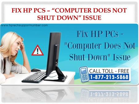 "FIX HP PCS – ""COMPUTER DOES NOT SHUT DOWN"" ISSUE."