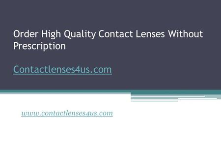 Order High Quality Contact Lenses Without Prescription Contactlenses4us.com Contactlenses4us.com