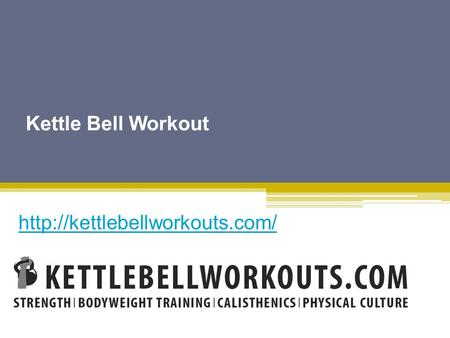 Kettle Bell Workout - Kettlebellworkouts.com